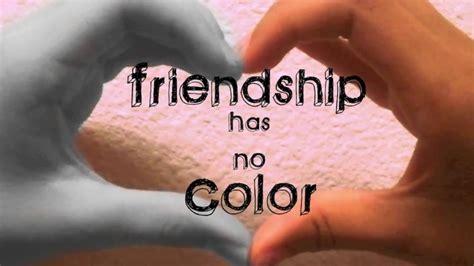 has no color friendship has no color