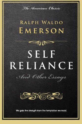 self reliance books self reliance and other essays self reliance and other