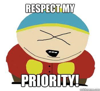 My Respect Meme - angry cartman memes quickmeme