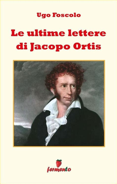 le ultime lettere di jacopo ortis trama ultime lettere di jacopo ortis ugo foscolo