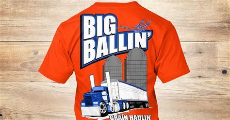 Big Balling by Grain Haulin Big Ballin Left Chest Big Ballin Grain