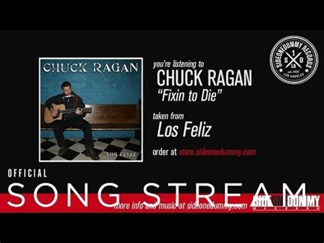 lyrics chuck ragan playlists containing the song chuck ragan fixin to die