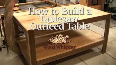 build  tablesaw outfeed table youtube