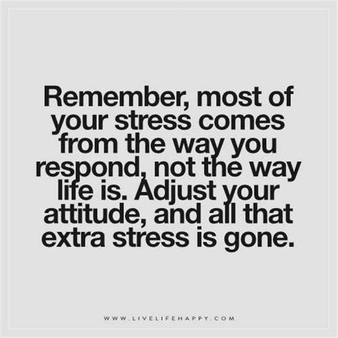 Don T Take Your Stress Out On Your Husband - remember most of your stress comes from live life happy