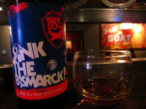 sink the bismarck beer brewdog visits the surly goat food gps