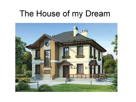building my dream house the house of my dream презентация онлайн