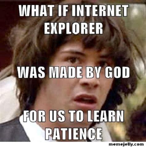 Funniest Internet Memes - 12 funniest internet explorer memes ever