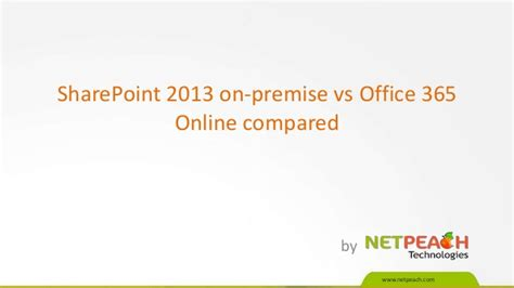 Office 365 Vs Office 2013 Sharepoint 2013 On Premise Vs Office 365 Compared