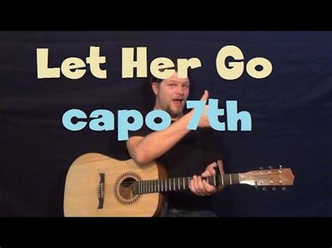 youtube tutorial let her go let her go passenger capo 7th fret guitar lesson how to