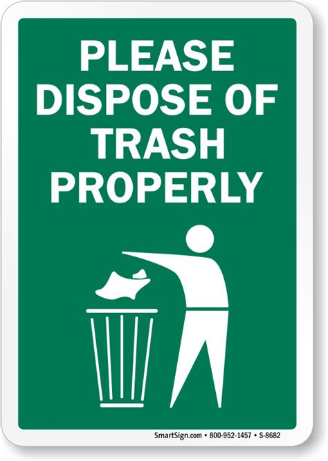 How To Dispose Of by Dispose Of Trash Properly Sign Trash Litter Signs Sku