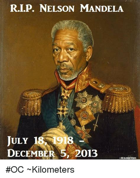 Meme Nelson - ri p nelson mandela july 18 1918 december 5 2013 oc