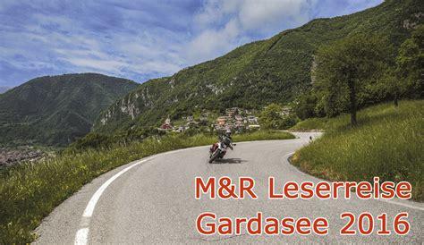 Motorrad Und Reisen Leserreisen by M R Leserreisen Gardasee Motorrad Reisen Magazi