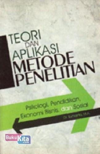 Buku Belajar Dan Pembelajaran Metode Dan Aplikasi bukukita teori dan aplikasi metode penelitian