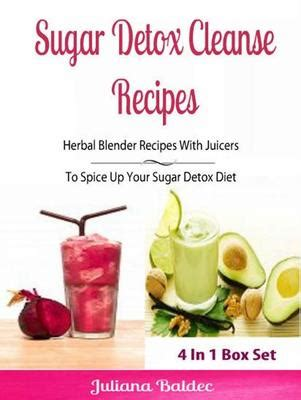 Herbal Detox For Addiction by Sugar Detox Cleanse Recipes Herbal Blender Recipes Lose