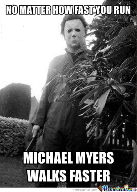 Michael Myers Memes - michael myers memes best collection of funny michael