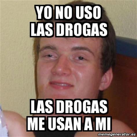 Meme Droga - meme stoner stanley yo no uso las drogas las drogas me