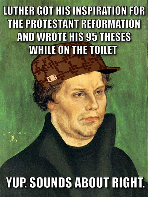 Martin Luther Memes - happy er um reformation day catholic memes
