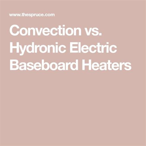 electric baseboard heaters vs convection best 25 hydronic baseboard heaters ideas on