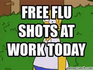 Flu Shot Meme - free flu shots at work today