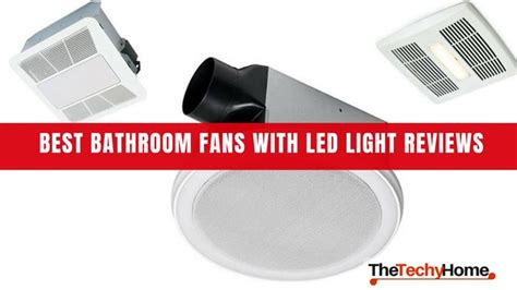 best bathroom fans with led light reviews thetechyhome