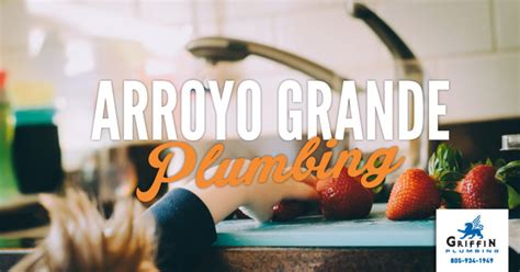 Arroyo Plumbing by Arroyo Grande Plumbing Maintain Your Happy Home Griffin