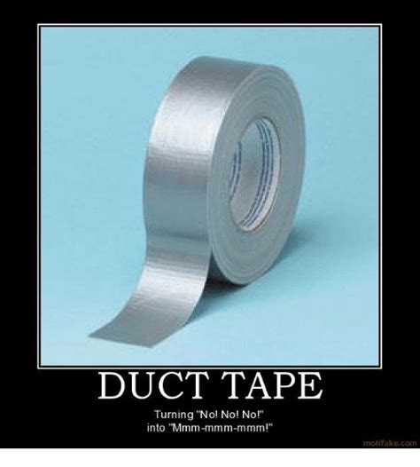 Meme Motif - duct tape turning no no no into mmm mmm mmm motif