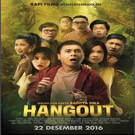 film baru full download film hangout 2016 film terbaru raditya dika