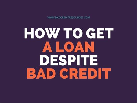 How To Get A Loan Despite Bad Credit