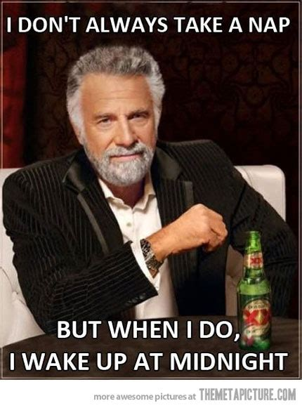 Funny Dos Equis Memes - just a little nap the meta picture