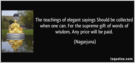 the supreme gift the teachings of elegant sayings should be collected when one can for the supreme gift of words