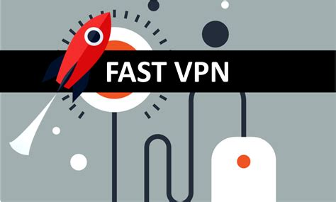 best fast vpn get hold of the fastest vpn service of 2018 now
