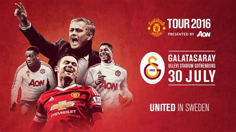 official manchester utd 2016 united to face galatasaray in gothenburg official manchester united website