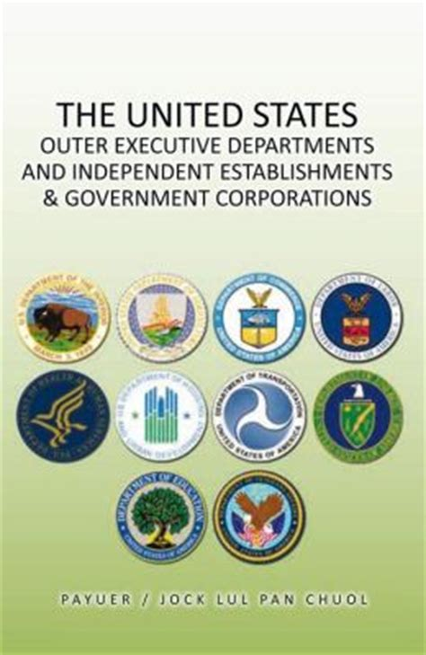 independent agencies of the united states government the united states outer executive departments and