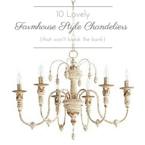 farmhouse style chandeliers 10 lovely farmhouse style chandeliers that won t