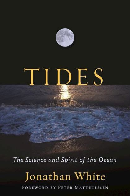 tides the science and spirit of the ocean by jonathan white hardcover barnes noble 174