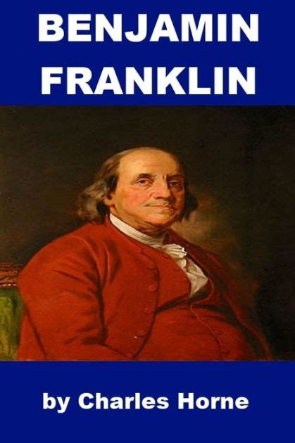 benjamin franklin biography en espanol benjamin franklin by charles horne nook book ebook