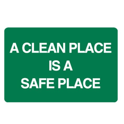 A Place Is About A Clean Place Is A Safe Place