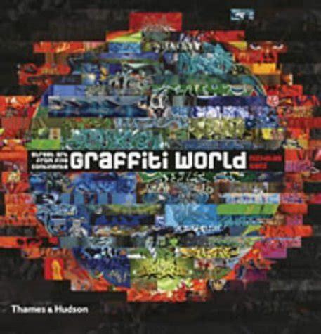 libro graffiti world street art libro graffiti world street art from five continents di nicholas ganz