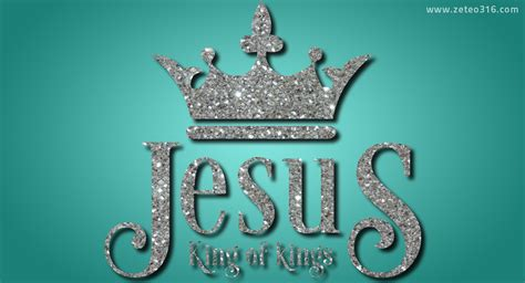 King Of jesus king of zeteo 3 16