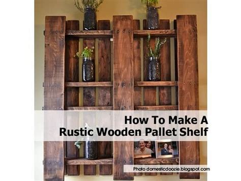 how to make shelves out of pallets how to make a rustic wooden pallet shelf
