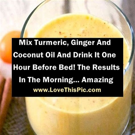 turmeric before bed mix turmeric ginger and coconut oil and drink it one hour