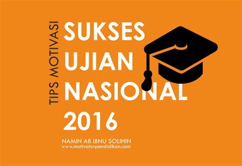 sukses ujian nasional sdmi 2015 2016 training motivasi ujian nasional 2016 motivator