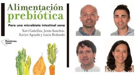 alimentacion prebiotica nou llibre alimentaci 243 prebi 243 tica gastron 242 micament