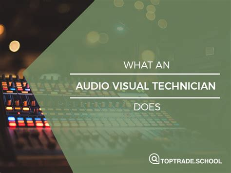 what an audio visual technician does top trade school 2018
