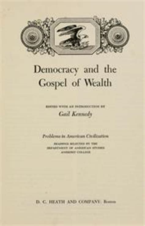 the gospel of wealth books democracy and the gospel of wealth 1949 edition open