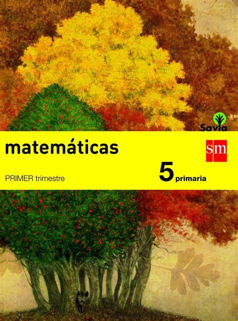 savia matemticas 1 bachillerato 8467576561 proyecto savia matem 225 ticas 5 186 primaria cubierta comprensi 243 n lectora libros