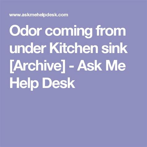 Odor Coming From Kitchen Sink 25 Best Ideas About Kitchen Sinks On