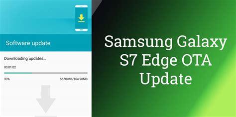 Update Samsung S7 Edge samsung galaxy s7 edge major update in india improvements