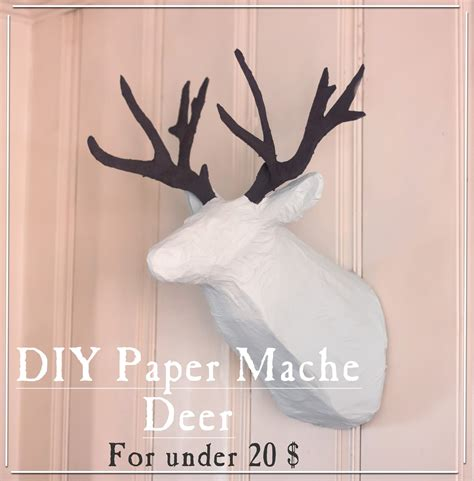 imperfectly imaginable diy paper mache deer head for
