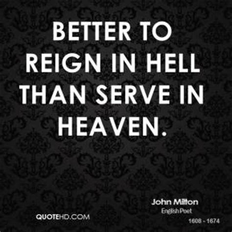 better to rule in hell than serve in heaven milton quotes quotehd